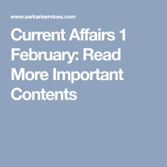 Current Affairs 1 February: Read More Important Contents Job Portal, Online Form, Government Jobs, Contents, Affair, February