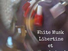 White Musk Libertine et mes photos ! • Hellocoton.fr