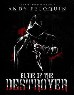 Blade of the Destroyer: The Last Bucelarii: Book 1 eBook: Author Andy Peloquin: Book 1, The Book, Book Nerd, Books To Read, My Books, Book Challenge, Free Kindle Books, Book Publishing, Book Recommendations
