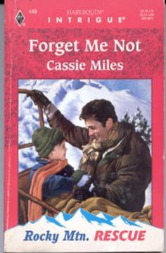 Forget Me Not by Cassie Miles (1998)- pb