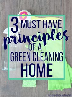 3 Principles of a Green Cleaning Home - Pins and Procrastination Green Cleaning Recipes, Natural Cleaning Recipes, Natural Cleaning Products, Cleaning Hacks, Diy Products, Easy Diy Crafts, Decor Crafts, Green Living Tips, Education Humor
