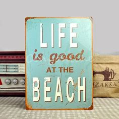 """""""Life is Good at the Beach"""" Metal Sign"""
