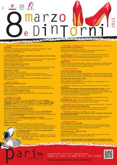 """""""8 marzo e dintorni"""", rassegna di appuntamenti che prende spunto dalla Giornata Internazionale della Donna per approfondire tematiche sull'universo femminile. http://www.comune.cuneo.gov.it/attivita-promozionali-e-produttive/pari-opportunita/iniziativecampagne.html"""