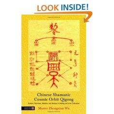 Amazon.com: Chinese Shamanic Cosmic Orbit Qigong: Esoteric Talismans, Mantras, and Mudras in Healing and Inner Cultivation (9781848190566): Zhongxian Wu: Books