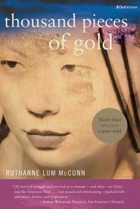 """Thousand Pieces of Gold tells the extraordinary story of Lalu Nathoy, later known as Polly Bemis. Her father calls his thirteen-year-old daughter his """"thousand pieces of gold,"""" but when famine strikes northern China in 1871, he is forced to sell her."""
