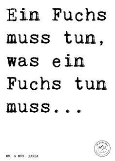 Spruch: Ein Fuchs muss tun, was ein Fuchs tun muss... - Sprüche, Zitat, Zitate, Lustig, Weise Fuchs, Füchse, Schlaumeier, Schlauberger, Besserwisser