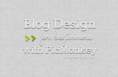 blog design for beginners with picmonkey | uploading design to blogger