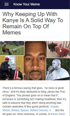 If Kanye West is on your social media feeds, it's likely a meme will follow soon after. From his early days to contemporary times, Kanye's antics are always making waves in internet culture.