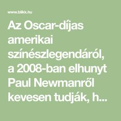 Az Oscar-díjas amerikai színészlegendáról, a 2008-ban elhunyt Paul Newmanről kevesen tudják, hogy az élelmiszerpiacon is vállalt szerepet: Newman's Own néven kínált salátaönteteket, tésztákat és más konyhai készítményeket. Így nem csoda, hogy egyik kedvence az alábbi fűszeres csirke volt. Paul Newman, Oscar, Math Equations