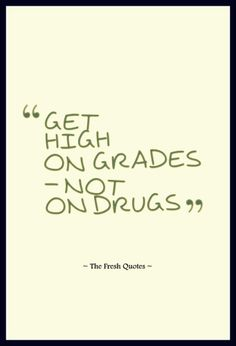 Anti Drugs Slogans - Get On High On GRADES Not On DRUGS
