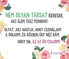 Hungarian Girls, Interesting Quotes, Dont Love, Motto, True Love, Carry On, Quotations, Haha, Carrie