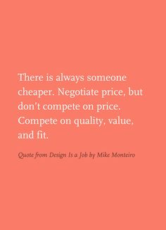 Quote from Design Is a Job by Mike Monteiro