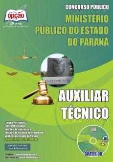 Apostila Concurso Ministério Público do Estado do Paraná - MP/PR - 2013: - Cargo: Auxiliar Técnico