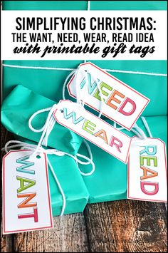 Simplifying Christmas - the Want, Need, Wear, Read gift idea with cute printable gift tags!