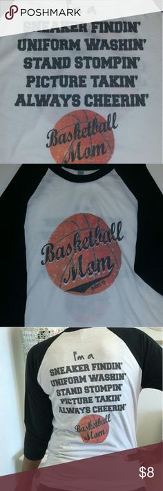 """Basketball Mom shirt Basketball Mom"""" Basketball Mom shirt. The front reads """"Basketball Mom. The back reads I'm a sneaker findin' uniform washin' stand stompin' picture takin' always cheerin, Basketball Mom. GOOD USED CONDITIONS. Tops Tees - Long Sleeve"""