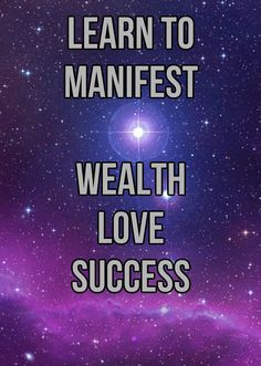 Learn To Manifest Wealth Love Success