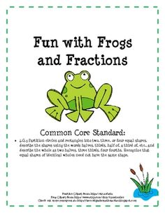 Fun with Frogs and Fractions  Math, Fractions   2nd grade    Thematic Unit Plans, Printables...I created this fun fractions unit that is based on Common Core standards for second grade! It focuses on mastering the vocabulary: equal shares halves, thirds, and fourths.