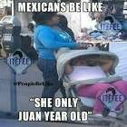 """She only juan year old""!!!"