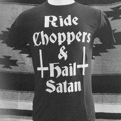 The only, and original Ride Choppers Hail Satan tee from killscumspeedcult.com TAGS: hail satan, lucifer, occult, chopper, bobber, cross, antichrist, devil, diablo, metal flake, church of satan, traditional tattoo, flash art, tattoos, harley, triumph, boobs, topless, cray, rock n roll, guitar