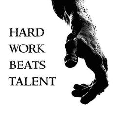 Hard work beats talent until hard work and talent come together. Then you become unstoppable