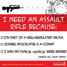 Well regulated militia? Assuming Nobody's going to check that one .(since it's the ignored part of the second amendment.)