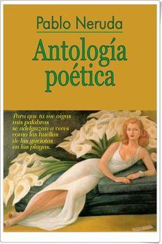 """""""Antología poética"""" de Pablo Neruda"""