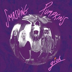 Smashing Pumpkins - Gish 1991 [2Cd+Dvd Full] Mega
