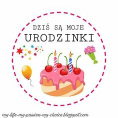 """""""MY LIFE, MY PASSION, MY CHOICE..."""": """"DZIŚ SĄ MOJE URODZINKI..."""" Diy And Crafts, Crafts For Kids, Printable Paper, Digital Stamps, Paper Decorations, Kids Education, Classroom Decor, Kids And Parenting, Quilling"""