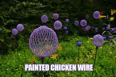 Chicken wire and spray paint yard art-ALL OVER. There can never be too much yard art. Garden Crafts, Garden Projects, Craft Projects, Yard Art, Garden Stakes, Garden Spheres, Garden Balls, Dream Garden, Amazing Gardens