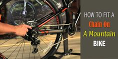 Detailed guide and tips of fitting  chain on a mountain bike.