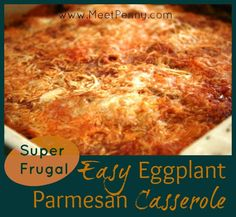 This easy recipe for Eggplant Parmesan Casserole is super frugal and can be on the table quickly.
