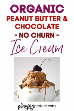 Organic peanut butter and chocolate no churn ice cream recipe! If you want an easy organic ice cream recipe that is one of the best no churn ice cream recipes ever, you're going to love this organic homemade ice cream recipe! FREE printable pack too!   playingperfect.com   #organic #peanutbutter #chocolate #nochurn #nochurnicecream #playingperfect #icecream #recipes