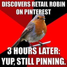 So damn true. #retailrobin