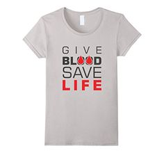 Women's Give Blood Save Life Blood Donation Tshirt Large ... https://www.amazon.com/dp/B072PCGS6H/ref=cm_sw_r_pi_dp_x_4cSizbNW7F45T