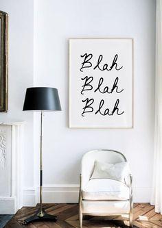 DIY idea .. Blah Blah Blah - Black and White - Inspiring Typography Print - Quotes