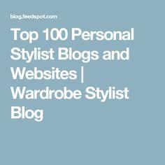 Top 100 Personal Stylist Blogs and Websites | Wardrobe Stylist Blog