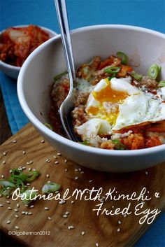 Oatmeal with kimchi & fried egg; I had this for breakfast and it was great!