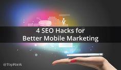 4 Must-Have SEO Hacks for Better Mobile Marketing #webdesign >> READ MORE @ http://wp.me/p6hbbv-JI