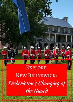 Explore New Brunswick: Fredericton's Changing of the Guard Us Travel Destinations, Travel Deals, Best Of Ireland, New Brunswick Canada, Family World, East Coast Road Trip, Atlantic Canada, Prince Edward Island, Travel Abroad