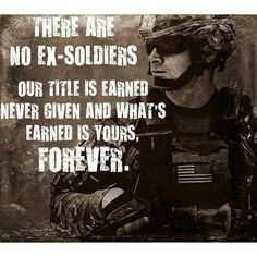 There is no such thing as an ex soldier. *Once a Soldier* *always a Soldier *. Military Quotes, Military Humor, Military Police, Military Veterans, Veterans Site, Army Medic, Homeless Veterans, Combat Medic, Military Families