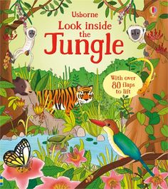 Children can explore the jungles of the world and meet the plants, animals and insects that live there in this colourful lift-the-flap book. #usborne #jungle #flaps #tiger #book #usborne #children