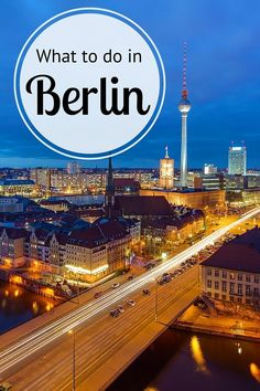 Insider travel tips on what to do in Berlin, Germany. Find out where to eat, drink, sleep, explore and so much more!