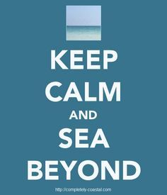 Keep calm and sea beyond l Beach Quotes l www.CarolinaDesigns.com