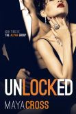 Unlocked (The Alpha Group Trilogy, #3)- Loved this series!!!! It's a must read!
