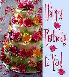 happy birthday flowers - If there are presents delivered mysteriously or a check. I would kiss you. Gorgeous Cakes, Pretty Cakes, Cute Cakes, Amazing Cakes, Bolo Floral, Floral Cake, Happy Birthday Flower, Happy Birthday Wishes, Birthday Blessings