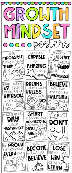 Growth mindset posters. Bring inspiration, positivity and motivation to your classroom with these growth mindset posters. Immersing students into an environment with positive messages can have a heightened effect on their learning as well as their attitude toward learning. These posters can also act as a reference point during challenging situations in the classroom. There are 26 black & white posters included that look super cute printed on bright, colored paper.