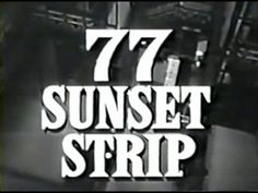 77 Sunset Strip (ABC 1958 - Connie Stevens started out on this show at age Connie Stevens, Detective Shows, Tv Themes, Cable Television, Sunset Strip, Man On The Moon, Programming For Kids, Classic Tv, Theme Song