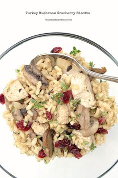 Turkey Mushroom Cranberry Risotto #reluctantentertainer  #leftovers #Thanksgiving #recipe