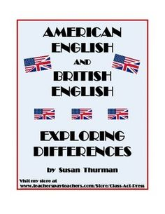 "As they mature, students often read material published in England or other parts of the U.K. This 5-page reproducible activity helps students understand differences in British and American English. It begins by noting and giving example of differences in spelling,  punctuation, and pronunciation. Then students explore vocabulary differences. In a 2-page activity, they use context clues to ""translate"" British English words into American English."