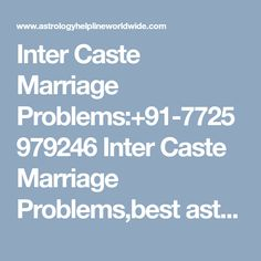 Inter Caste Marriage Problems:+91-7725979246 Inter Caste Marriage Problems,best astrologer in usa, uk, canada, australia, world famous astrologer, love marriage specialist, vashikaran specialist, black magic